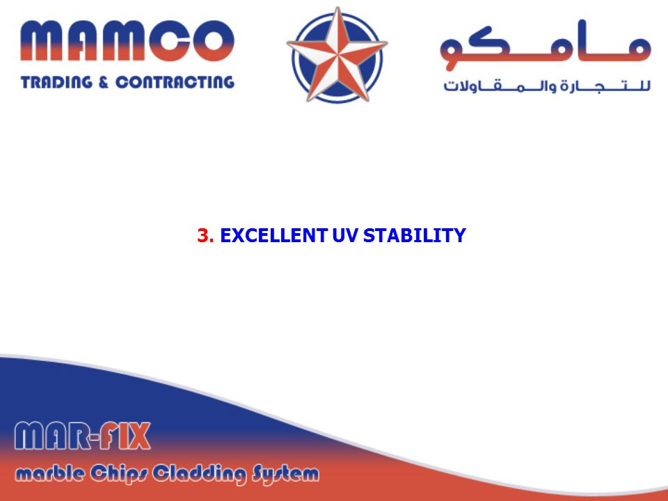 3. EXCELLENT UV STABILITY