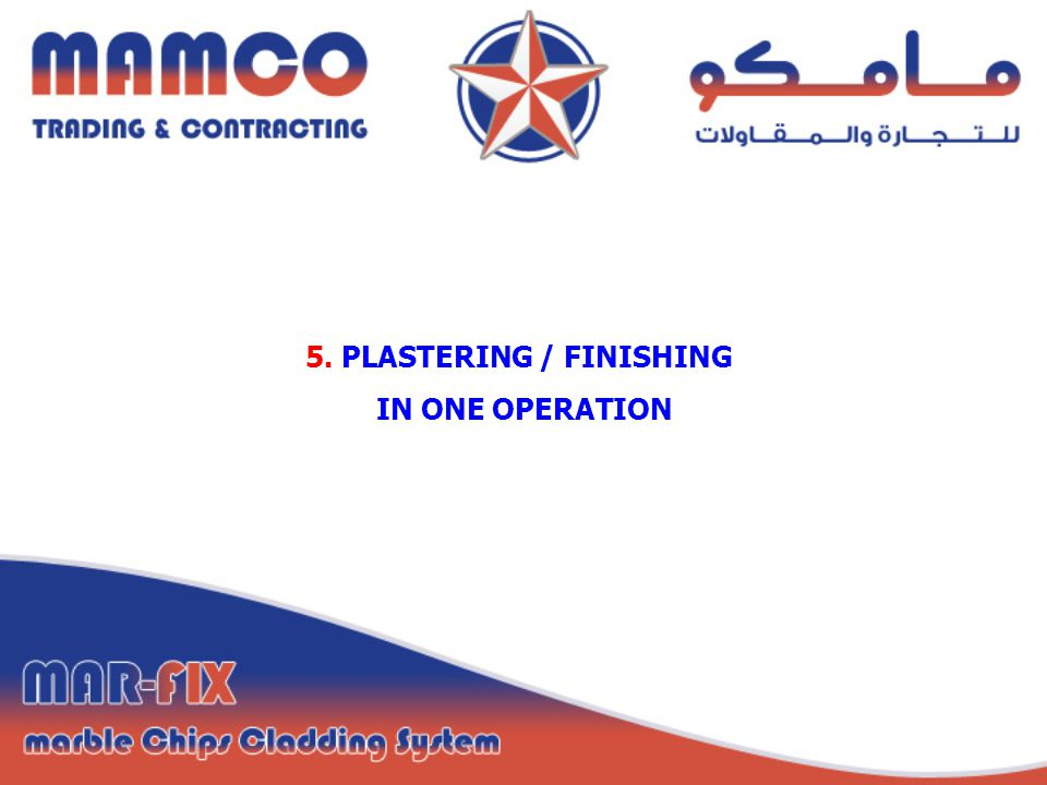 5. PLASTERING / FINISHING IN ONE OPERATION