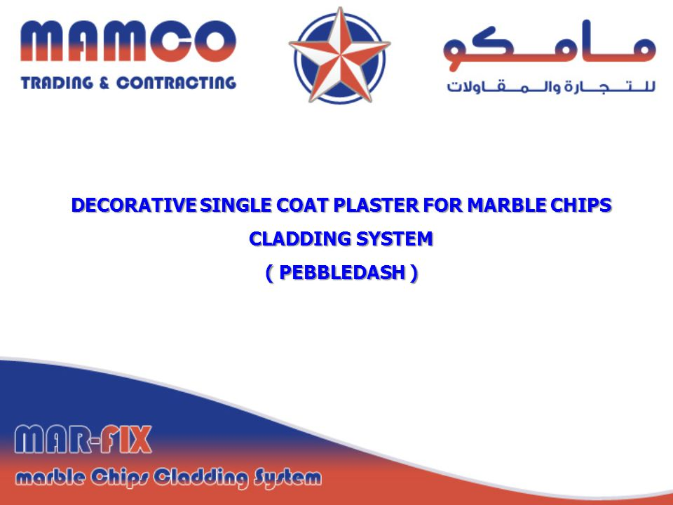 DECORATIVE SINGLE COAT PLASTER FOR MARBLE CHIPS CLADDING SYSTEM PEBBLEDASH