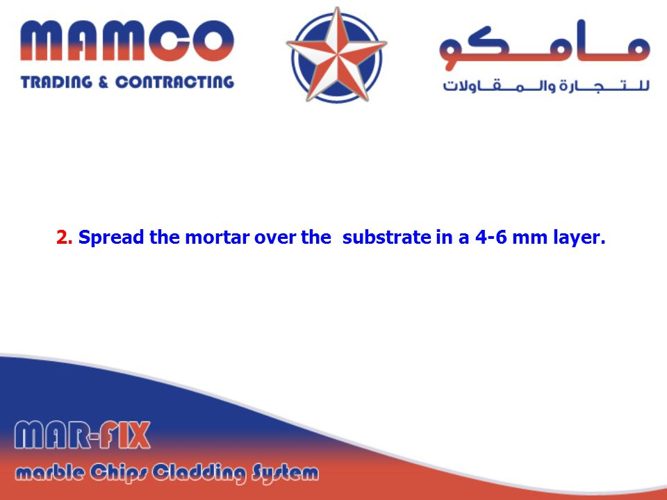 2. Spread the mortar over the substrate in a 4-6 mm layer.