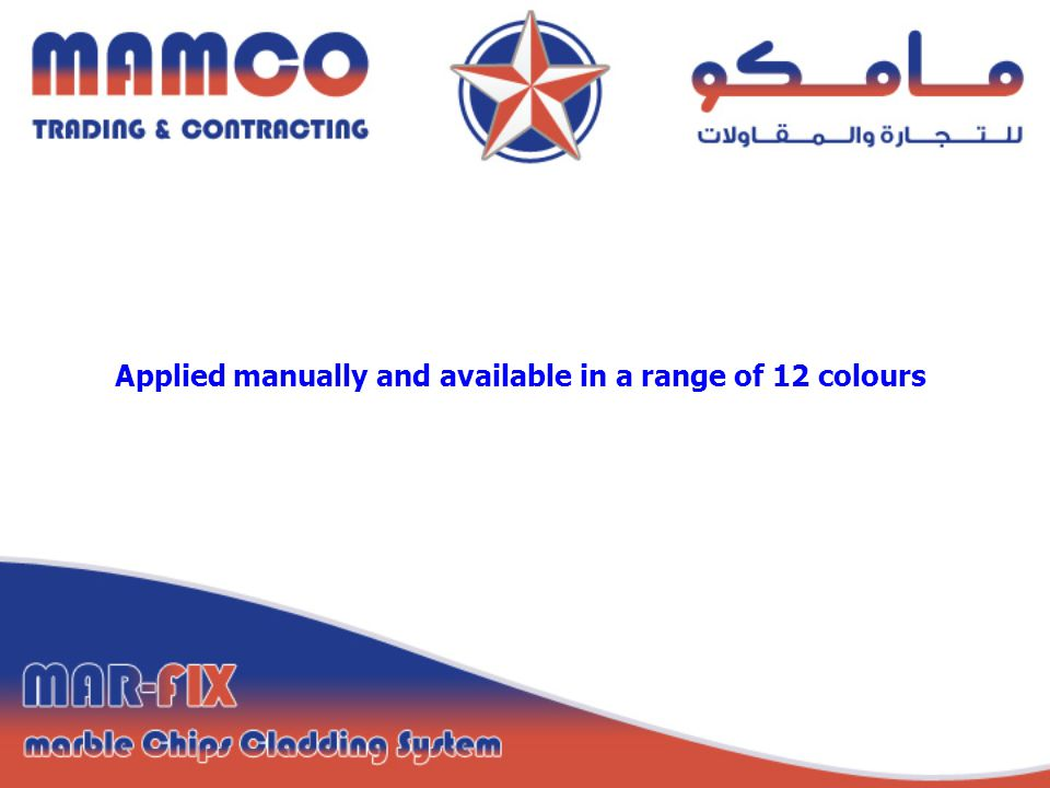 Applied manually and available in a range of 12 colours