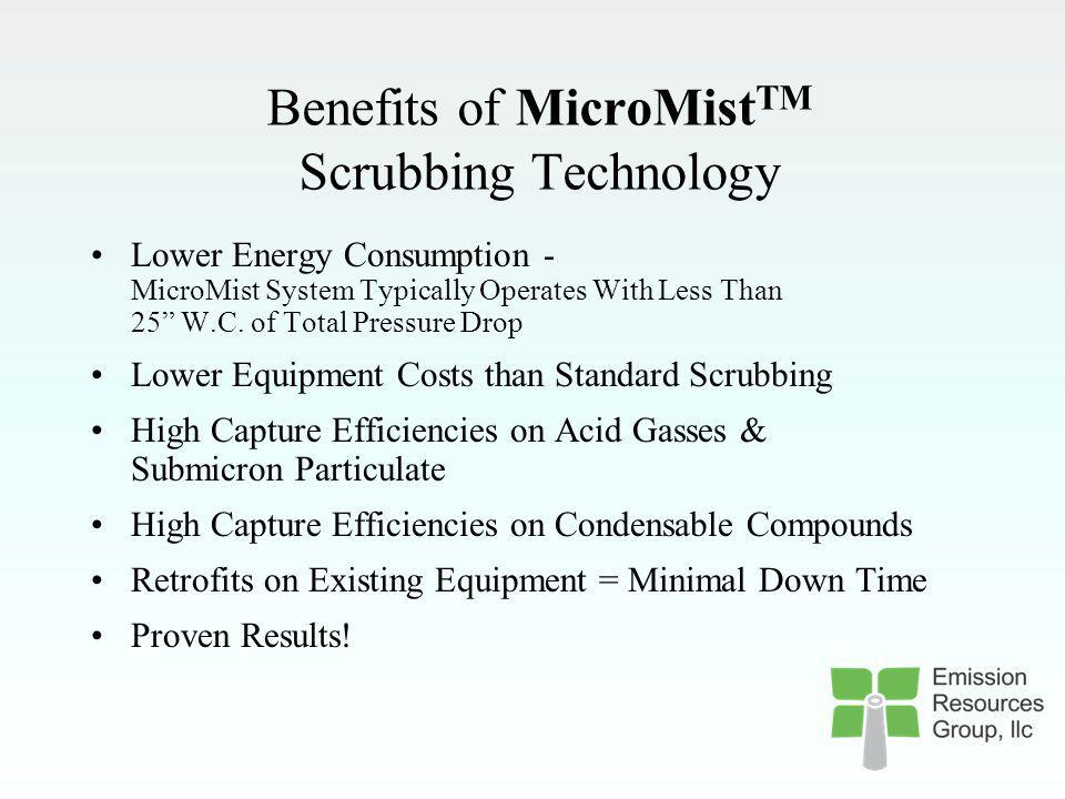 Benefits of MicroMistTM Scrubbing Technology