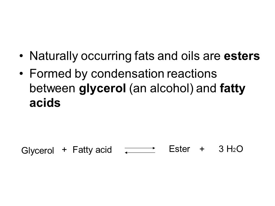 Naturally occurring fats and oils are esters