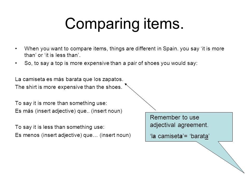 Comparing items. Remember to use adjectival agreement.