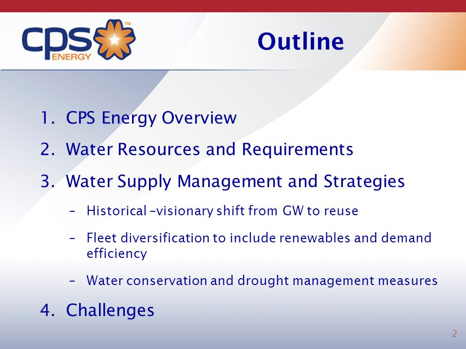Outline CPS Energy Overview Water Resources and Requirements