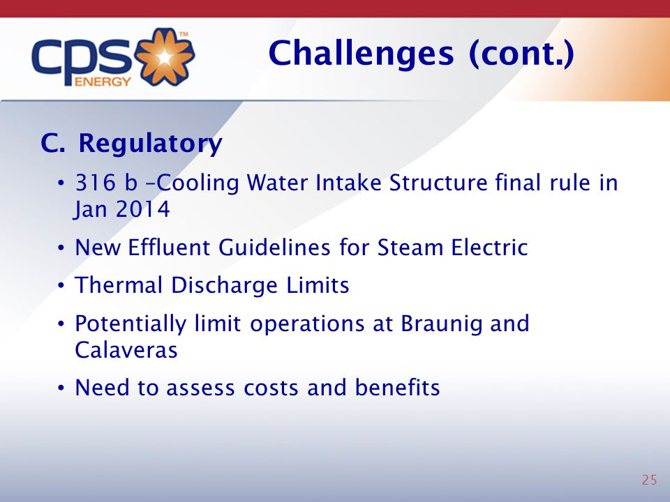 Challenges (cont.) Regulatory