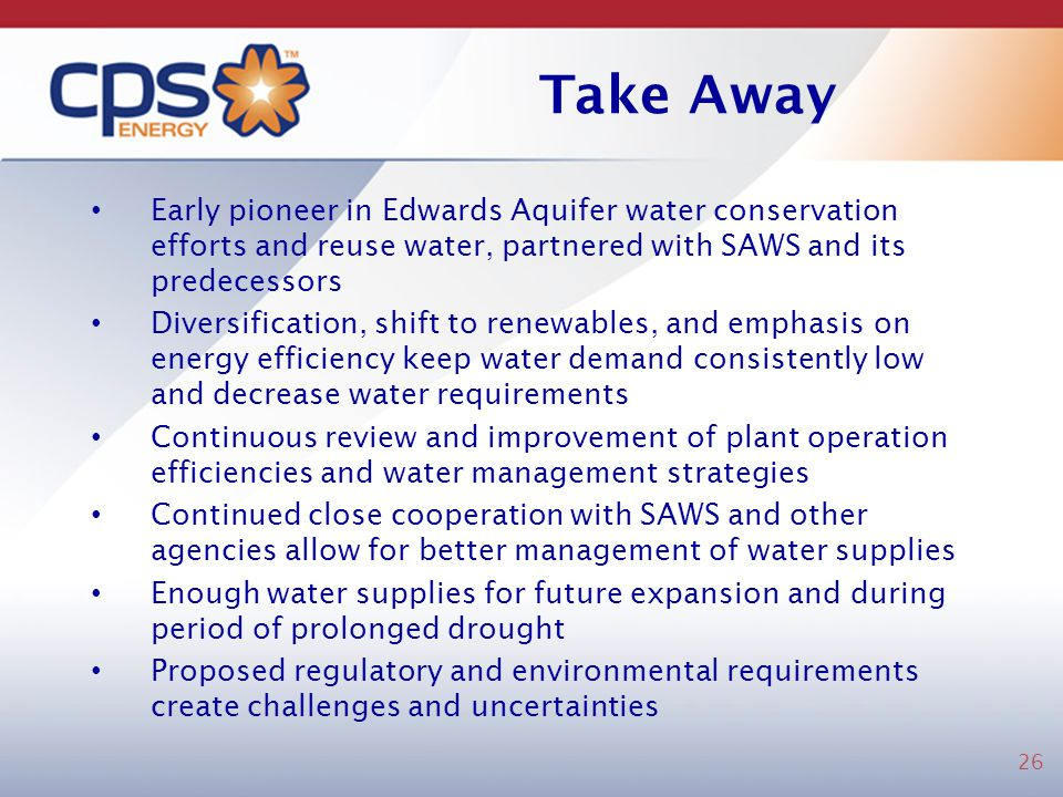 Take Away Early pioneer in Edwards Aquifer water conservation efforts and reuse water, partnered with SAWS and its predecessors.