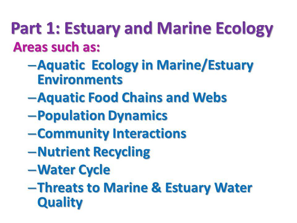Part 1: Estuary and Marine Ecology