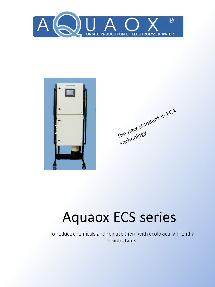 Aquaox ECS series The new standard in ECA technology