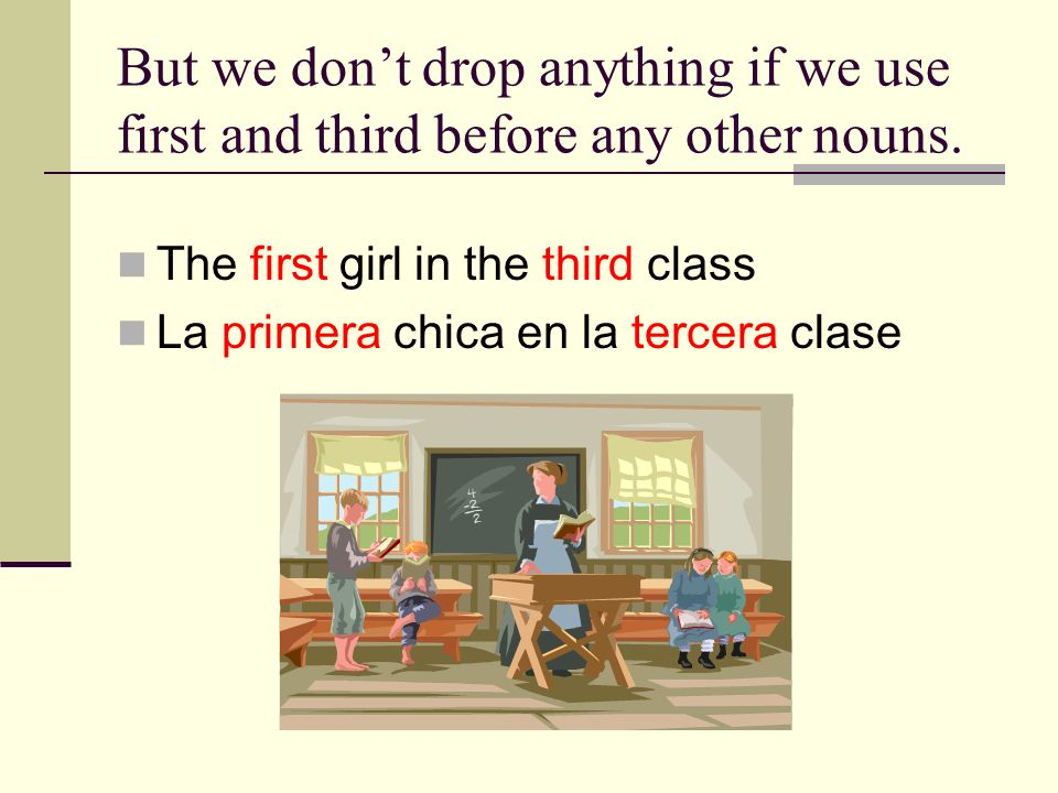 But we don't drop anything if we use first and third before any other nouns.