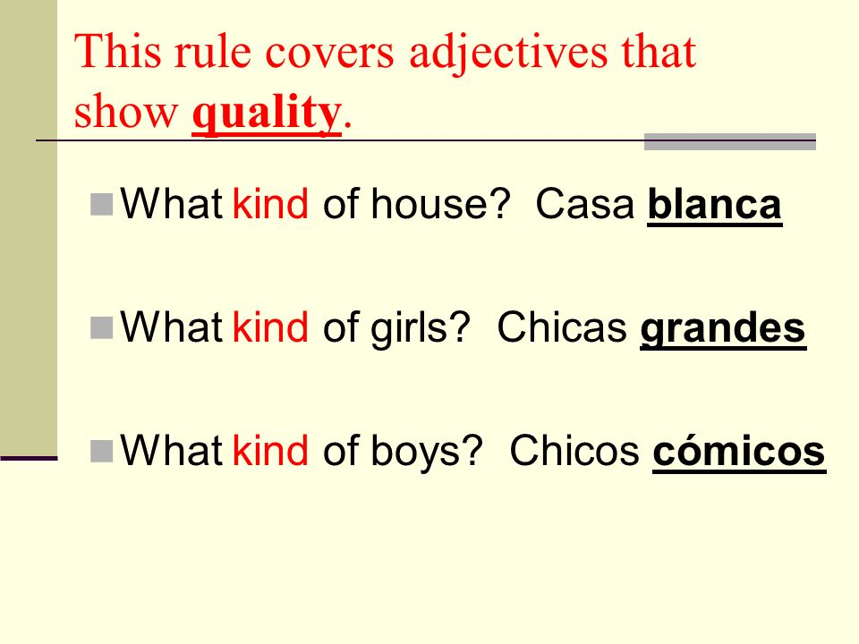 This rule covers adjectives that show quality.