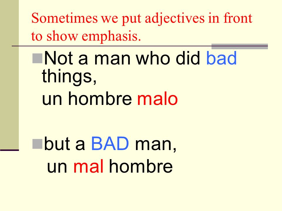 Sometimes we put adjectives in front to show emphasis.