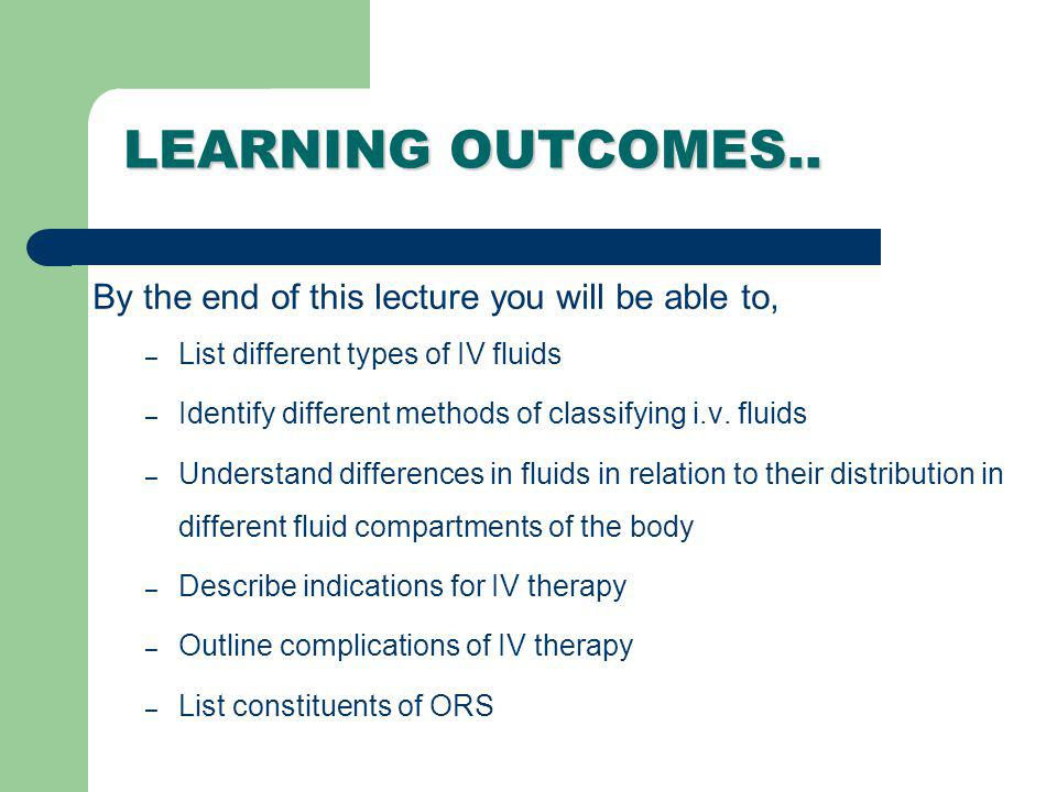 LEARNING OUTCOMES.. By the end of this lecture you will be able to,