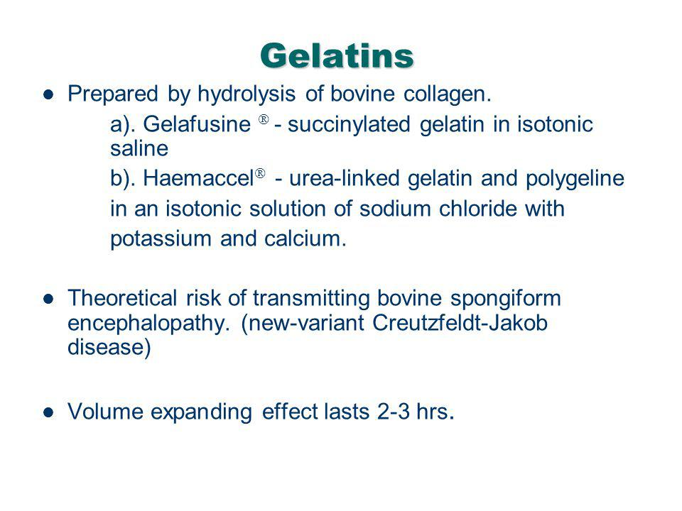 Gelatins Prepared by hydrolysis of bovine collagen.