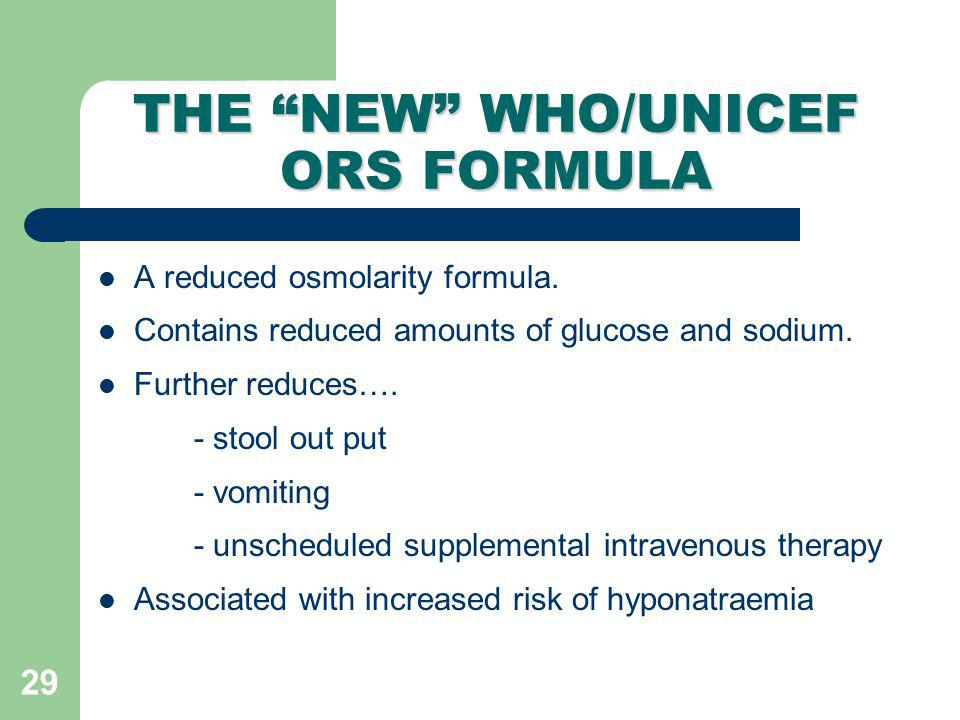 THE NEW WHO/UNICEF ORS FORMULA