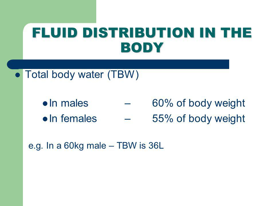 FLUID DISTRIBUTION IN THE BODY