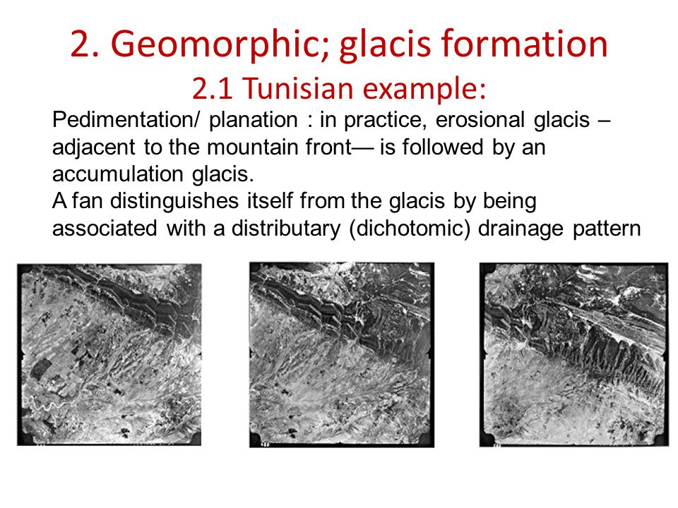 2. Geomorphic; glacis formation 2.1 Tunisian example: