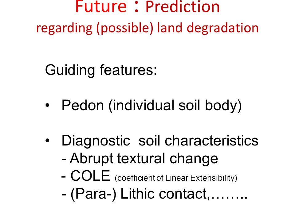 Future : Prediction regarding (possible) land degradation