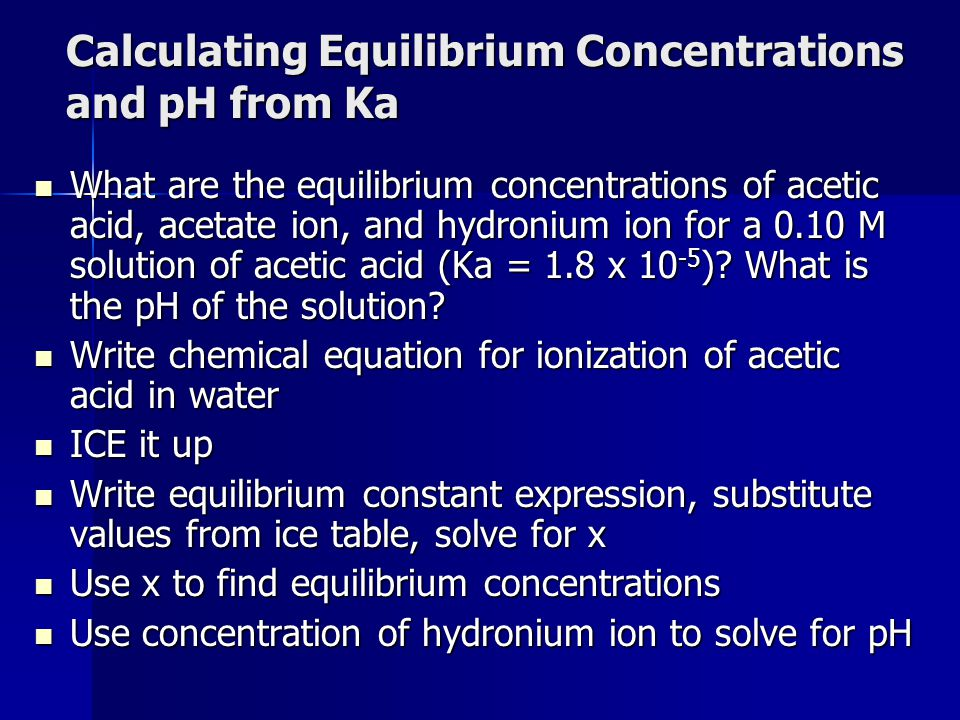 Calculating Equilibrium Concentrations and pH from Ka