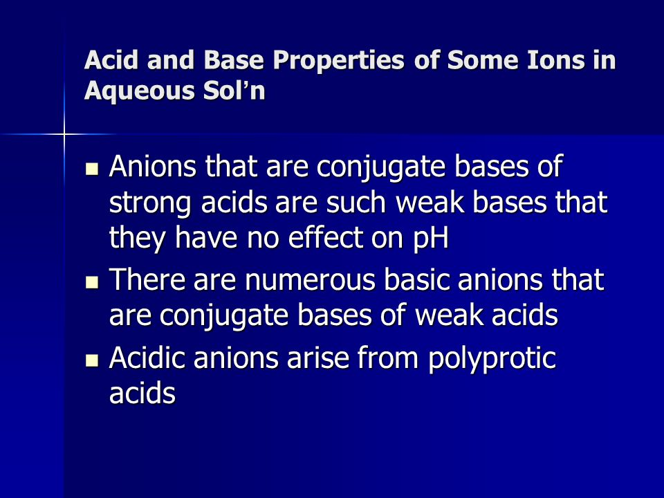 Acid and Base Properties of Some Ions in Aqueous Sol'n