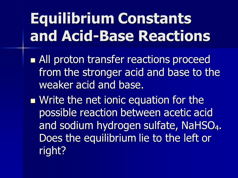 Equilibrium Constants and Acid-Base Reactions