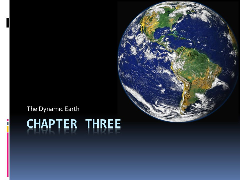 The Dynamic Earth Chapter Three