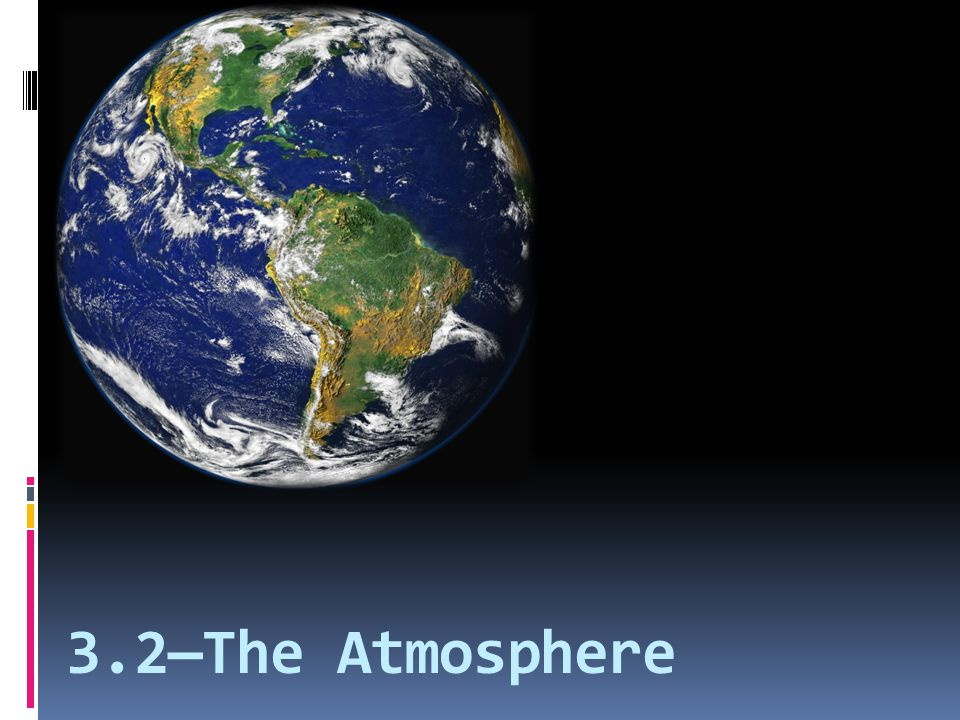 3.2—The Atmosphere