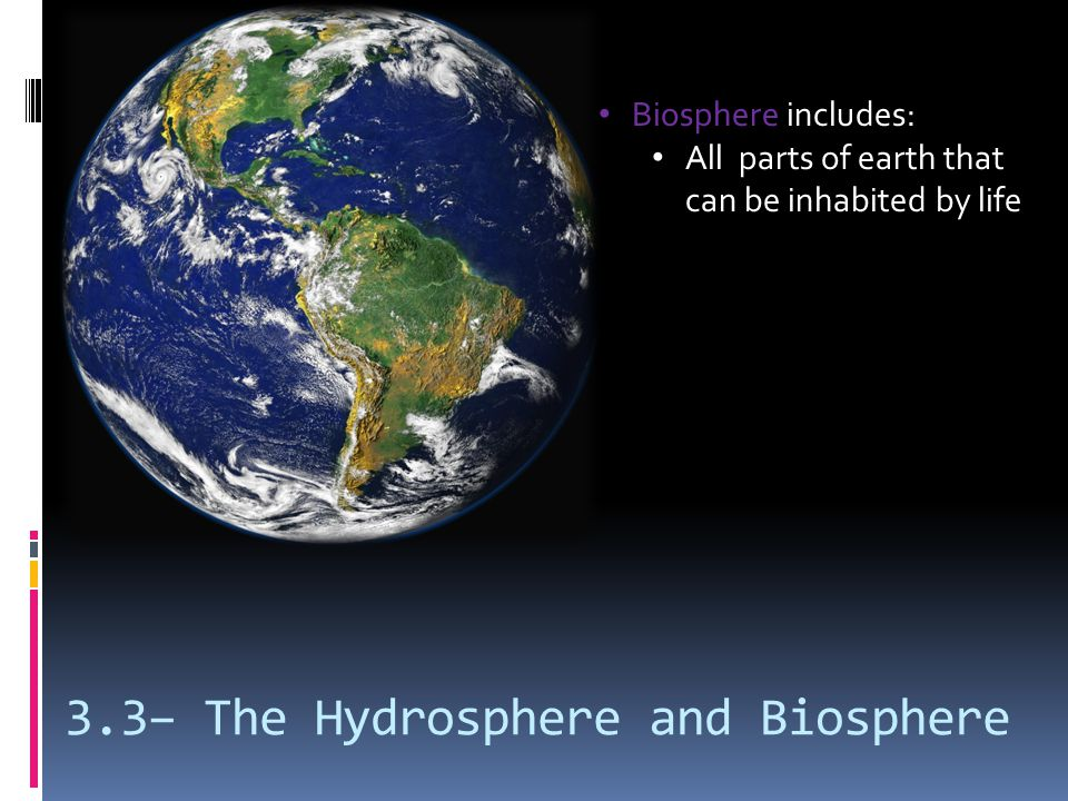 3.3– The Hydrosphere and Biosphere