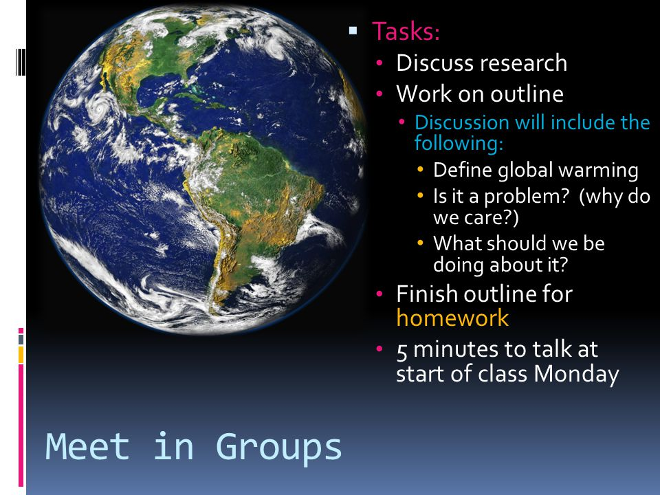 Meet in Groups Tasks: Discuss research Work on outline