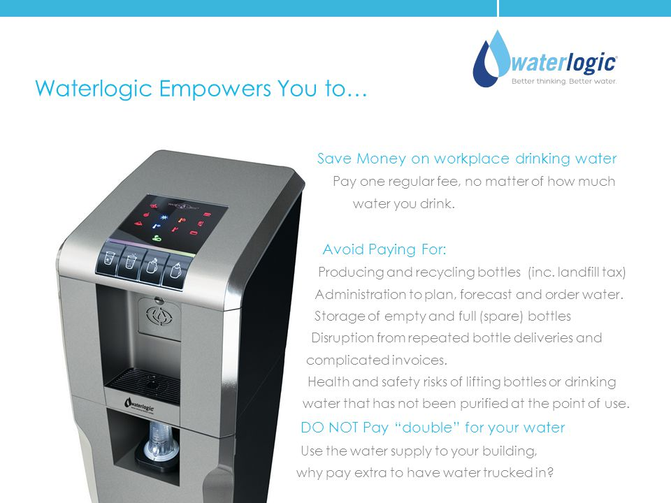 Waterlogic Empowers You to…