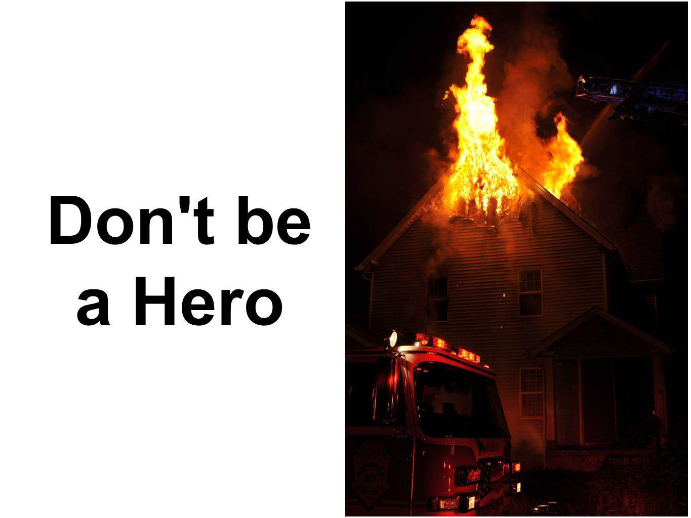 Don t be a Hero