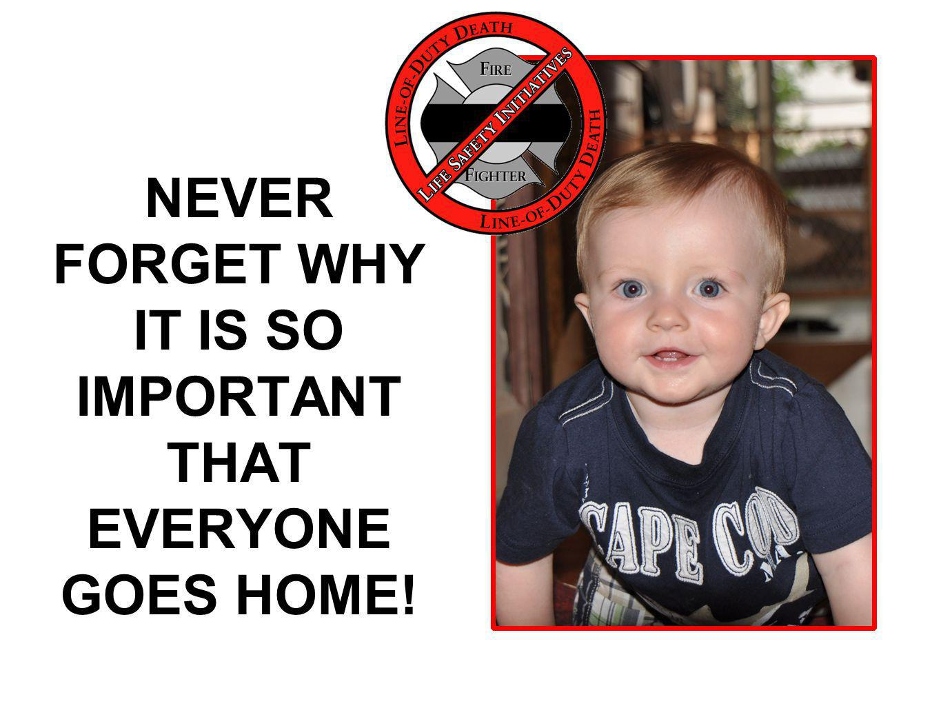 NEVER FORGET WHY IT IS SO IMPORTANT THAT EVERYONE GOES HOME!