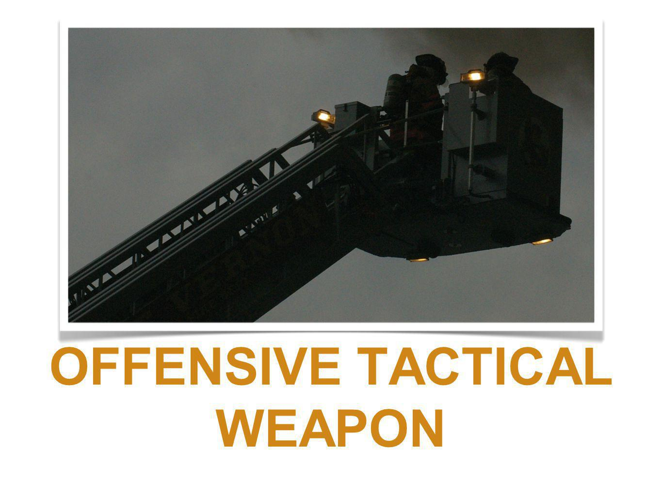 OFFENSIVE TACTICAL WEAPON