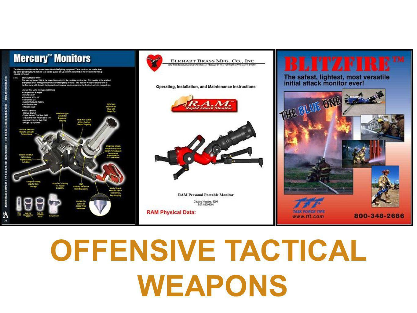 OFFENSIVE TACTICAL WEAPONS