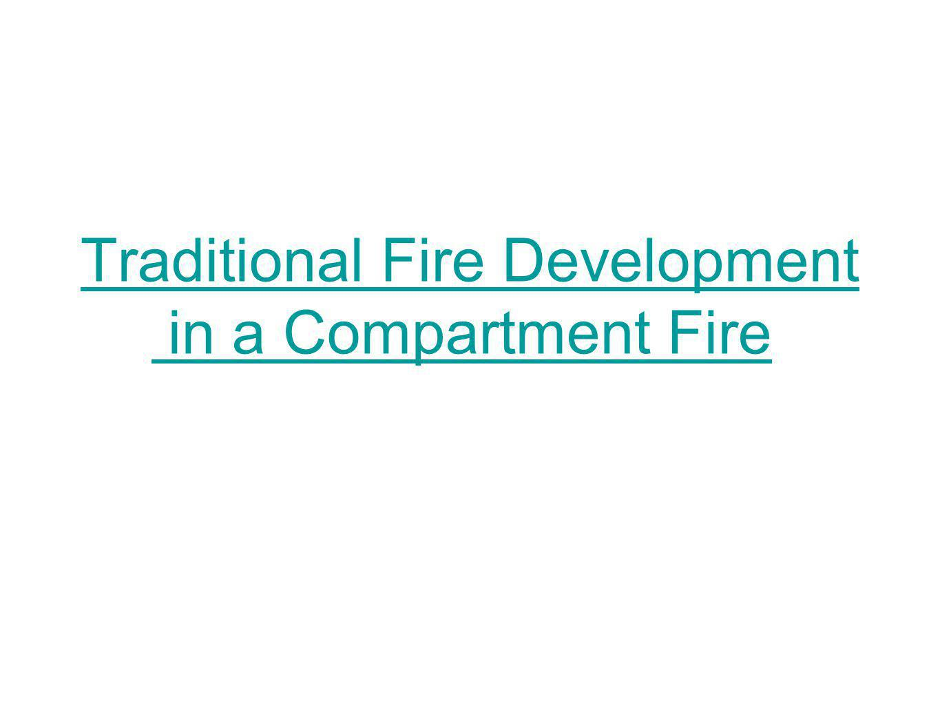 Traditional Fire Development in a Compartment Fire