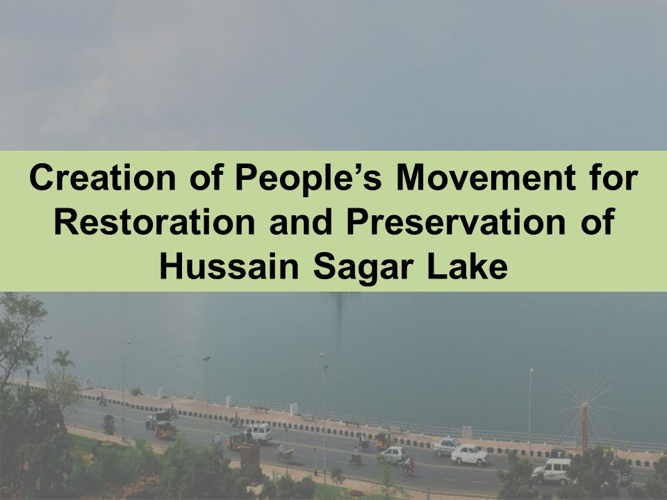 Creation of People's Movement for Restoration and Preservation of Hussain Sagar Lake
