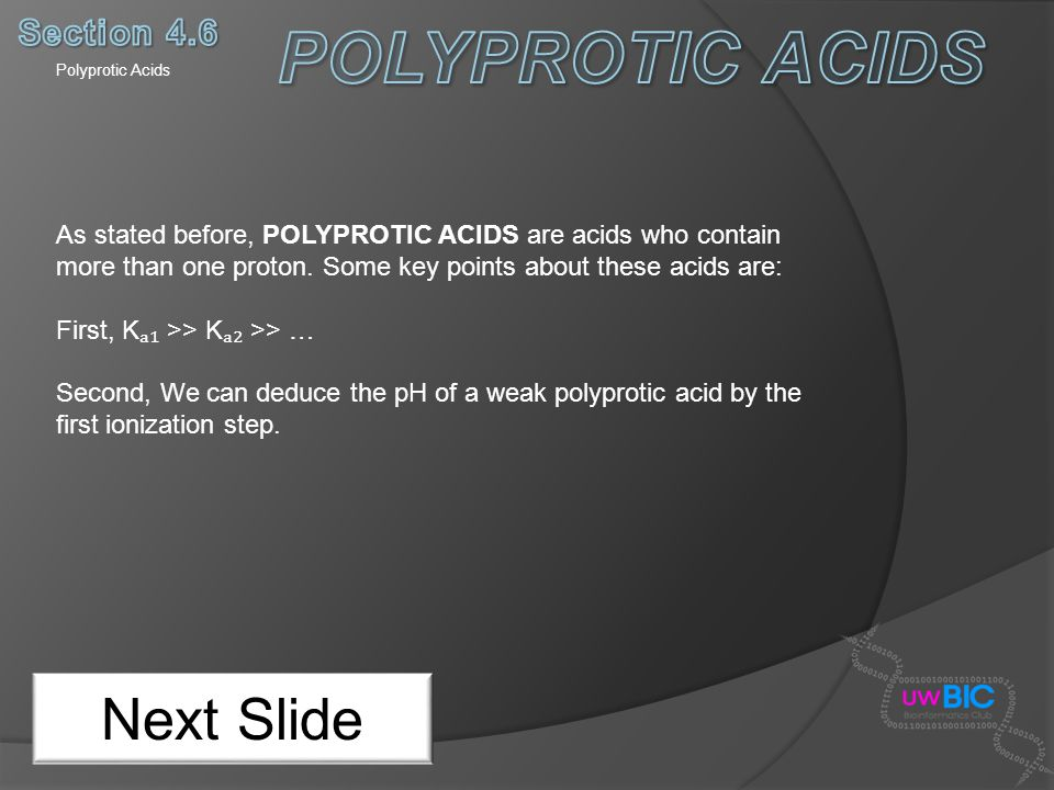 POLYPROTIC ACIDS Next Slide Section 4.6