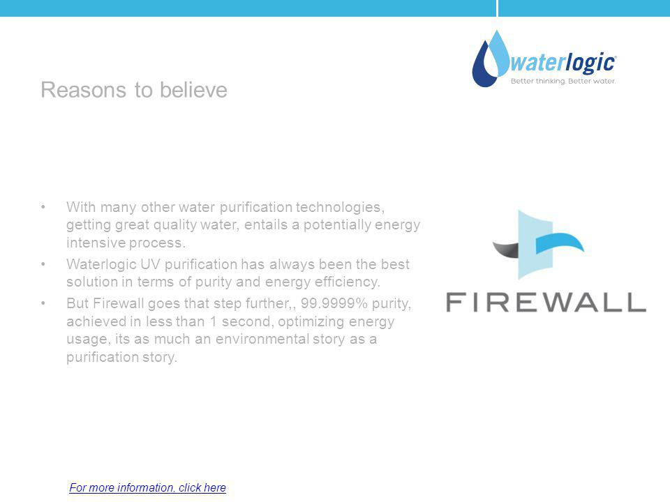 Reasons to believe With many other water purification technologies, getting great quality water, entails a potentially energy intensive process.