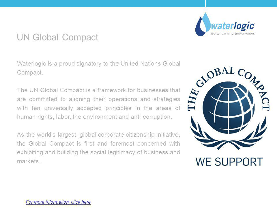 UN Global Compact Waterlogic is a proud signatory to the United Nations Global Compact.