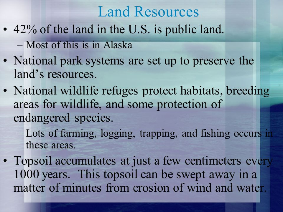 Land Resources 42% of the land in the U.S. is public land.