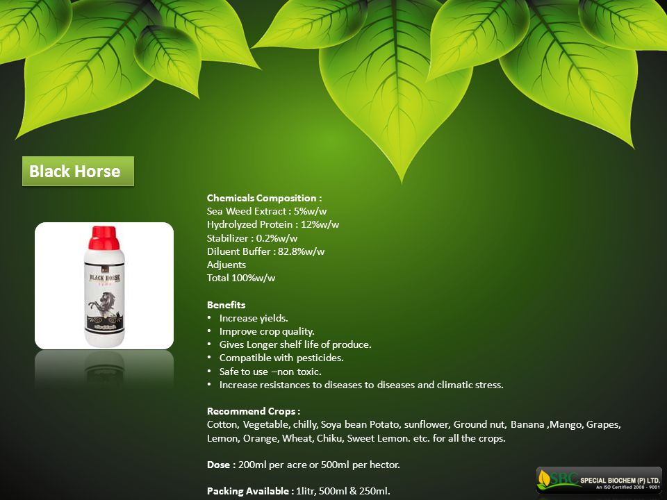 Black Horse Chemicals Composition : Sea Weed Extract : 5%w/w