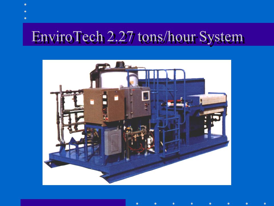 EnviroTech 2.27 tons/hour System