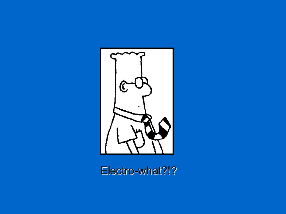 Electro-what !
