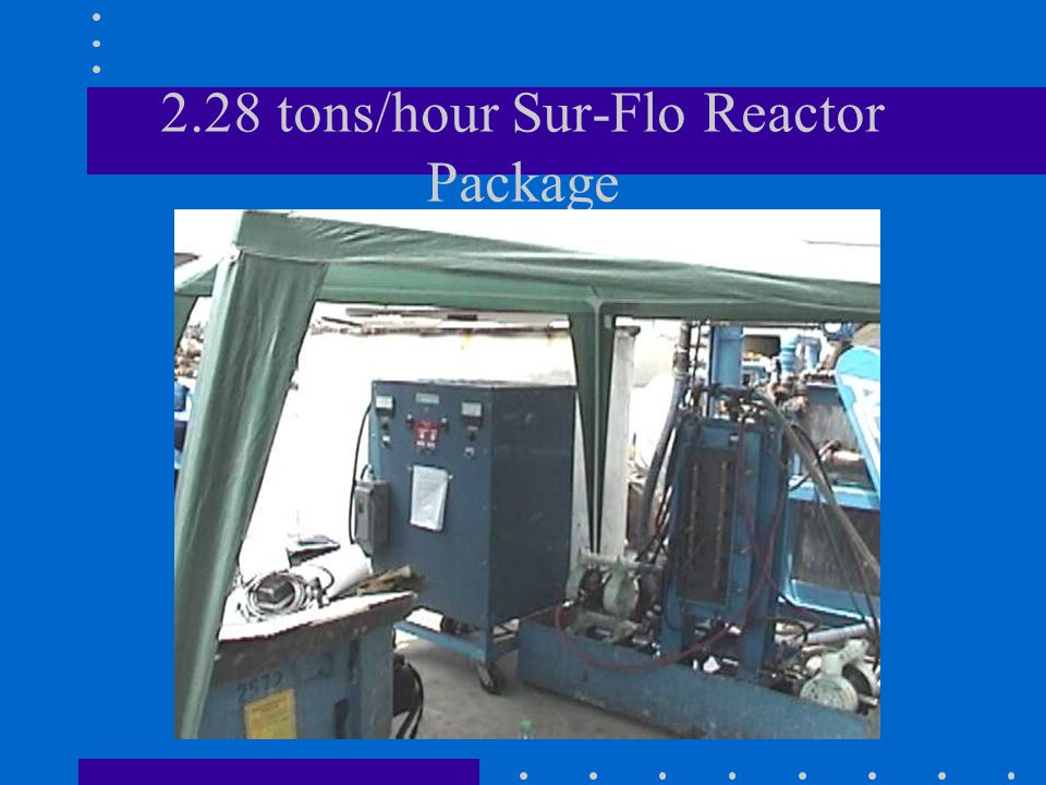 2.28 tons/hour Sur-Flo Reactor Package