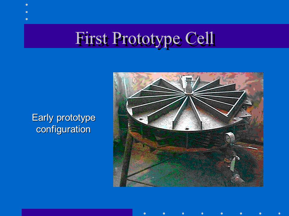 First Prototype Cell Early prototype configuration