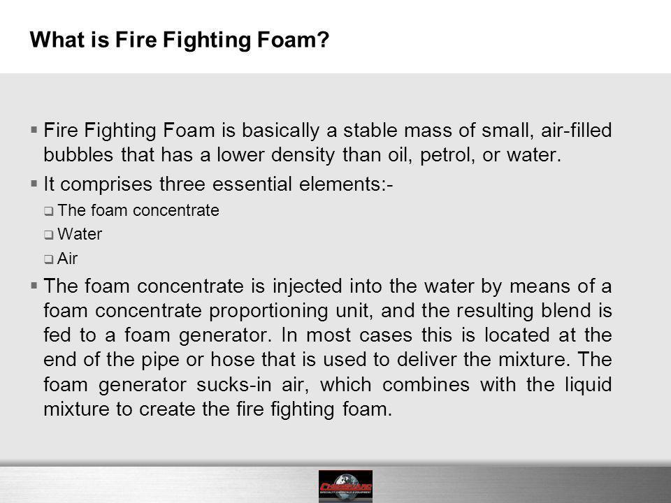 What is Fire Fighting Foam