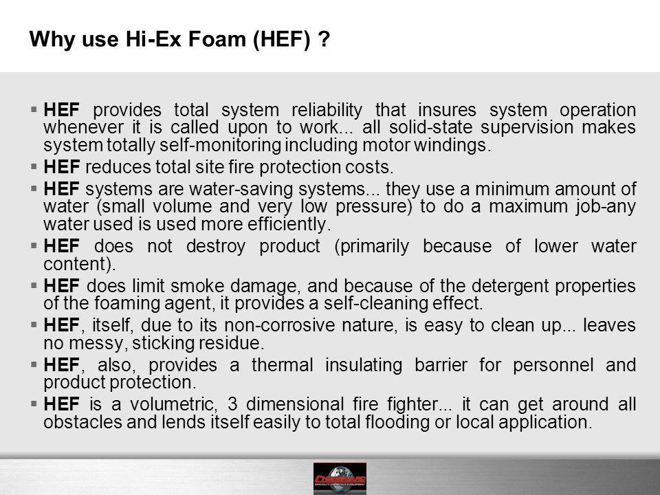 Why use Hi-Ex Foam (HEF)