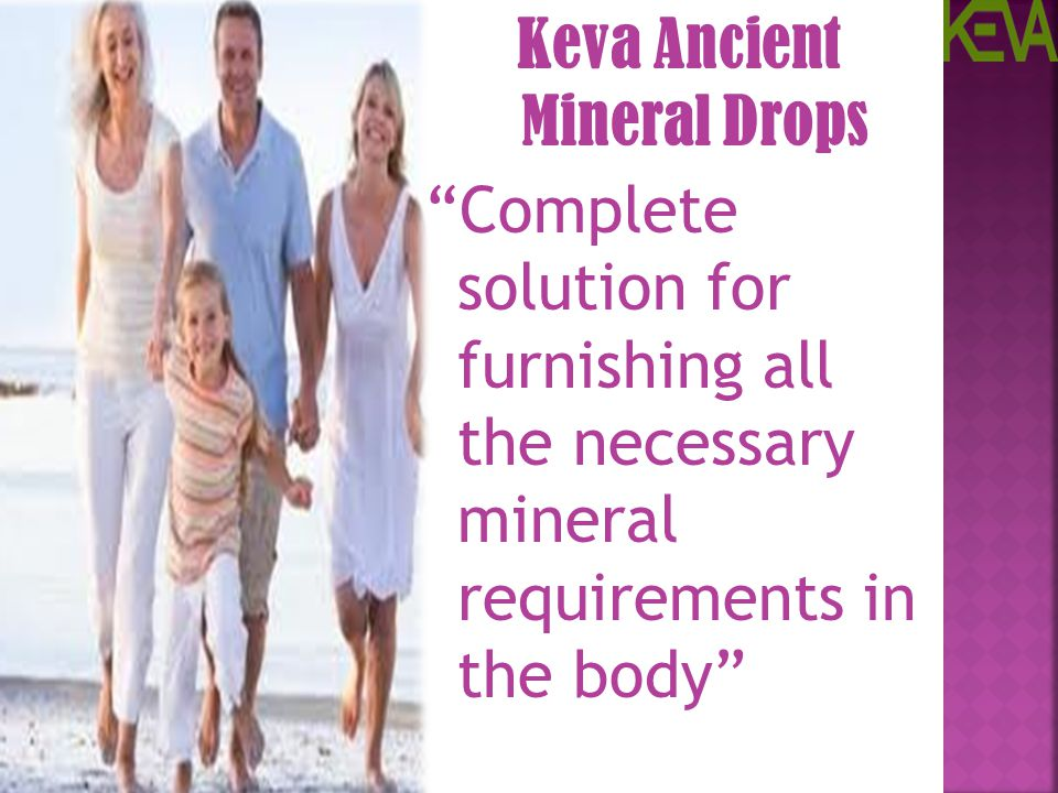 Keva Ancient Mineral Drops Complete solution for furnishing all the necessary mineral requirements in the body