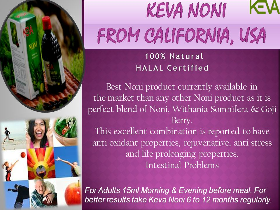 Keva Noni From California, USA
