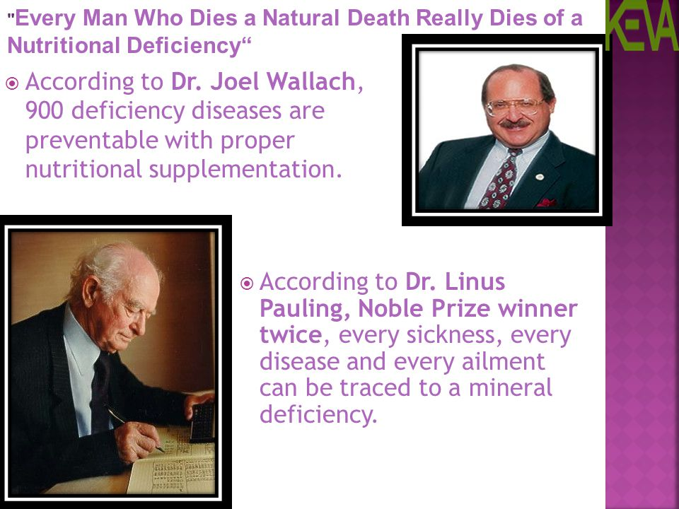 Every Man Who Dies a Natural Death Really Dies of a Nutritional Deficiency